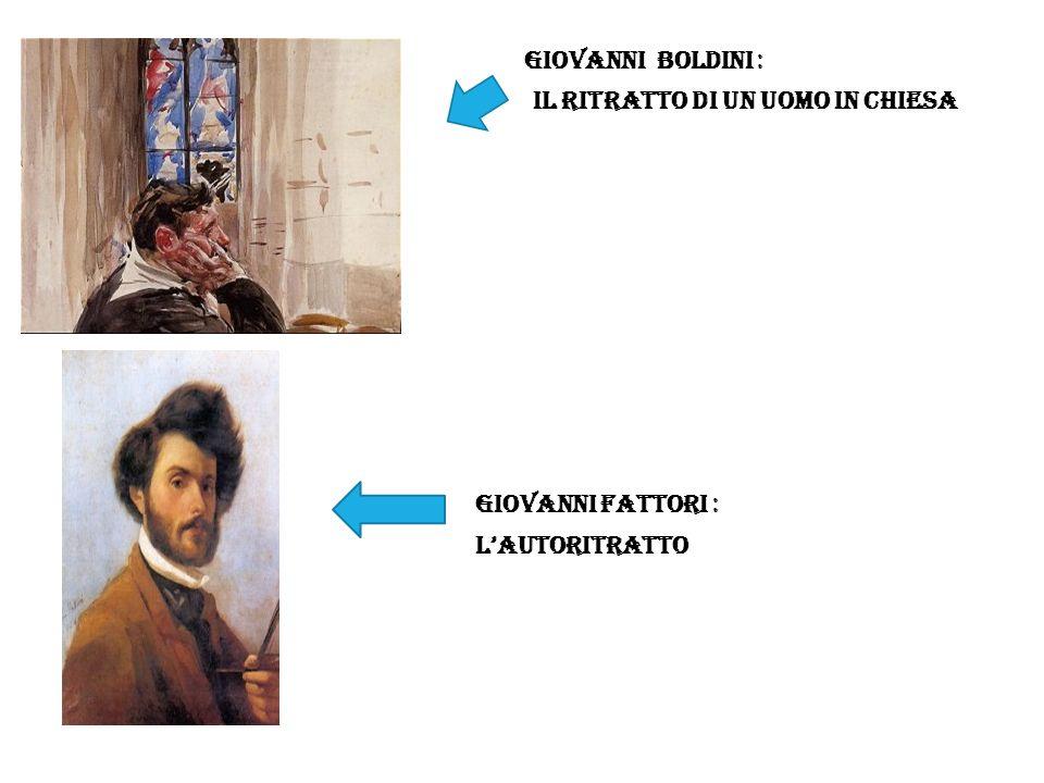 Giovanni boldini : Il ritratto di un uomo in chiesa Giovanni fattori : Lautoritratto