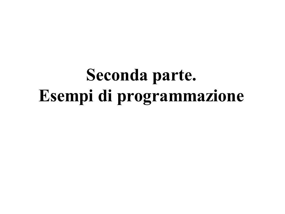 Seconda parte. Esempi di programmazione