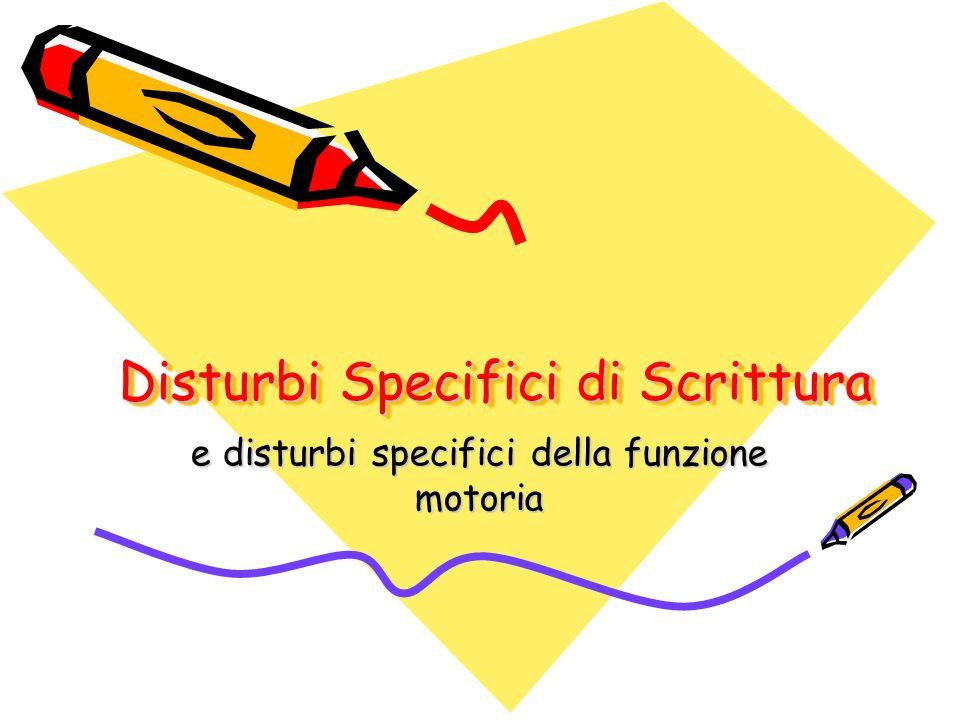 Disturbi Specifici di Scrittura e disturbi specifici della funzione motoria