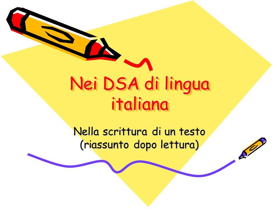 Nei DSA di lingua italiana Nella scrittura di un testo (riassunto dopo lettura)