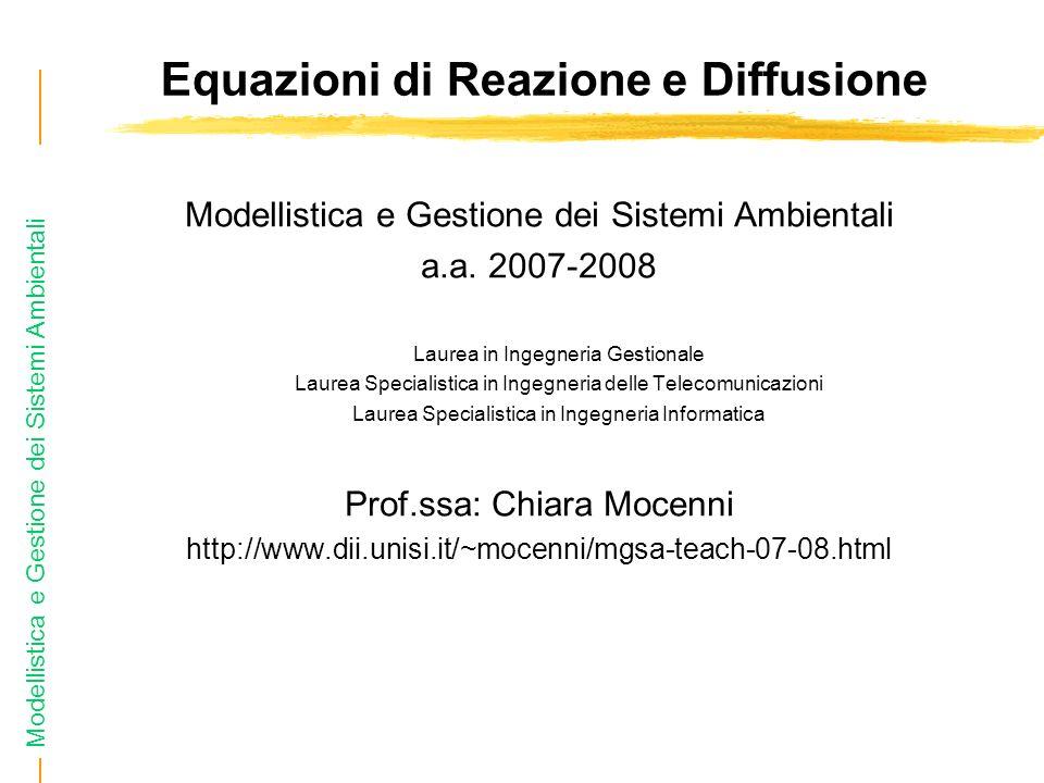 Modellistica e Gestione dei Sistemi Ambientali Equazioni di Reazione e Diffusione Modellistica e Gestione dei Sistemi Ambientali a.a.