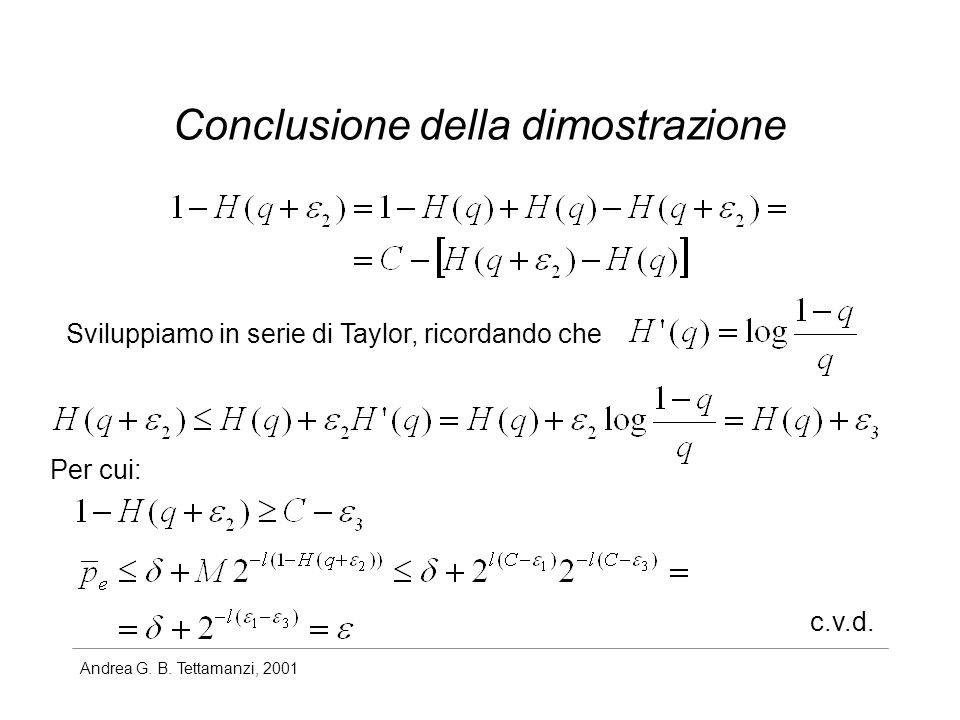 Andrea G. B. Tettamanzi, 2001 Conclusione della dimostrazione Sviluppiamo in serie di Taylor, ricordando che Per cui: c.v.d.