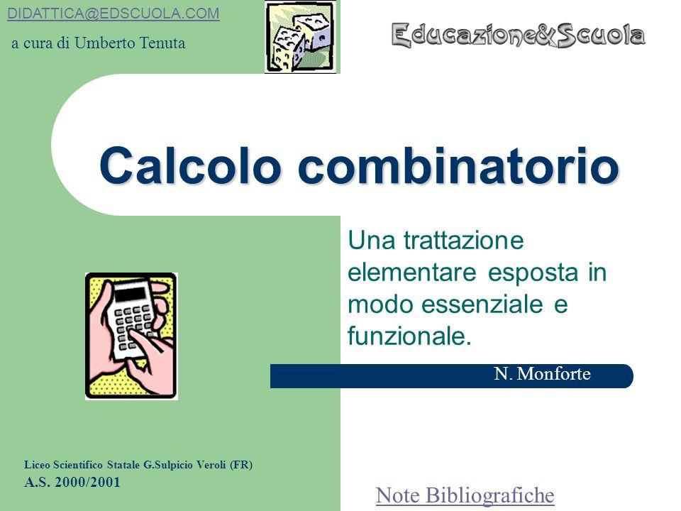 Calcolo combinatorio Una trattazione elementare esposta in modo essenziale e funzionale.