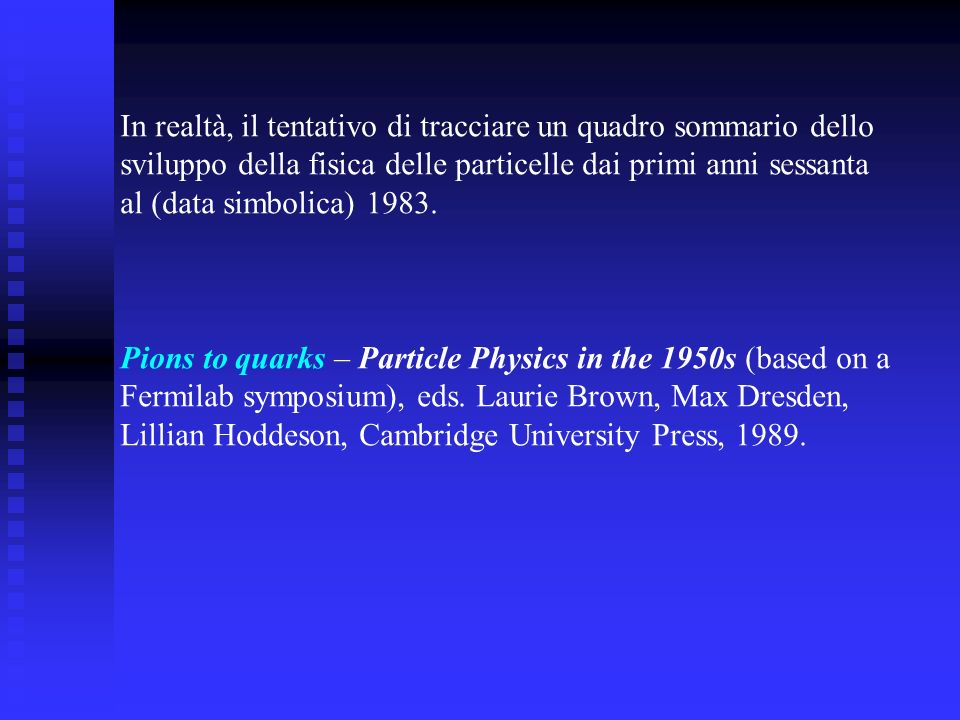 Andrew Pickering, Constructing quarks – A sociological history of particle physics, University of Chicago Press, 1984 The view taken here is that the reality of quarks was the upshot of particle physicists practice and not the reverse...