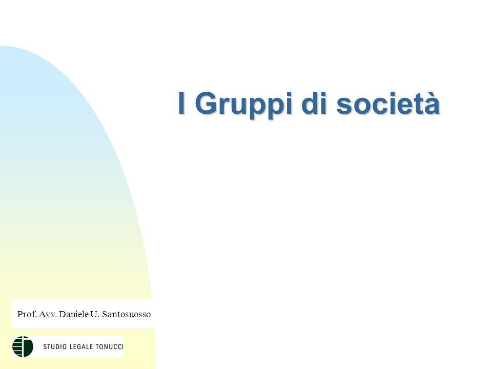 I Gruppi di società Prof. Avv. Daniele U. Santosuosso