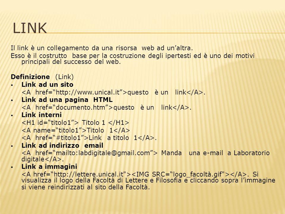 LINK Il link è un collegamento da una risorsa web ad unaltra.