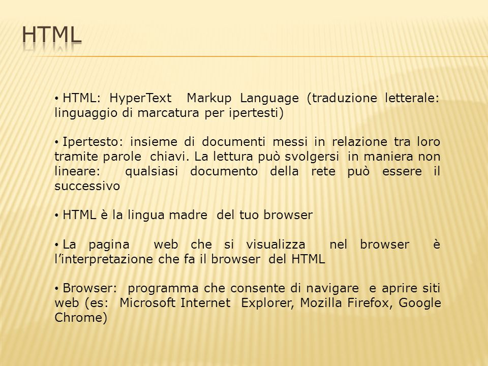 Definizione (Struttura Base) Il mio primo documento HTML Ciao mondo.