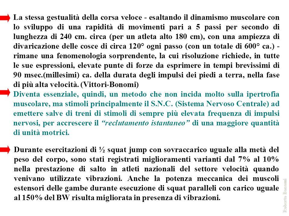 La stessa gestualità della corsa veloce - esaltando il dinamismo muscolare con lo sviluppo di una rapidità di movimenti pari a 5 passi per secondo di