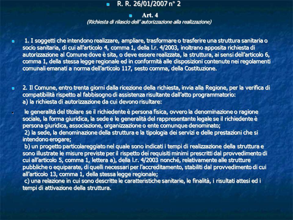 R. R. 26/01/2007 n° 2 R. R. 26/01/2007 n° 2 Art. 4 (Richiesta di rilascio dell autorizzazione alla realizzazione) Art. 4 (Richiesta di rilascio dell a