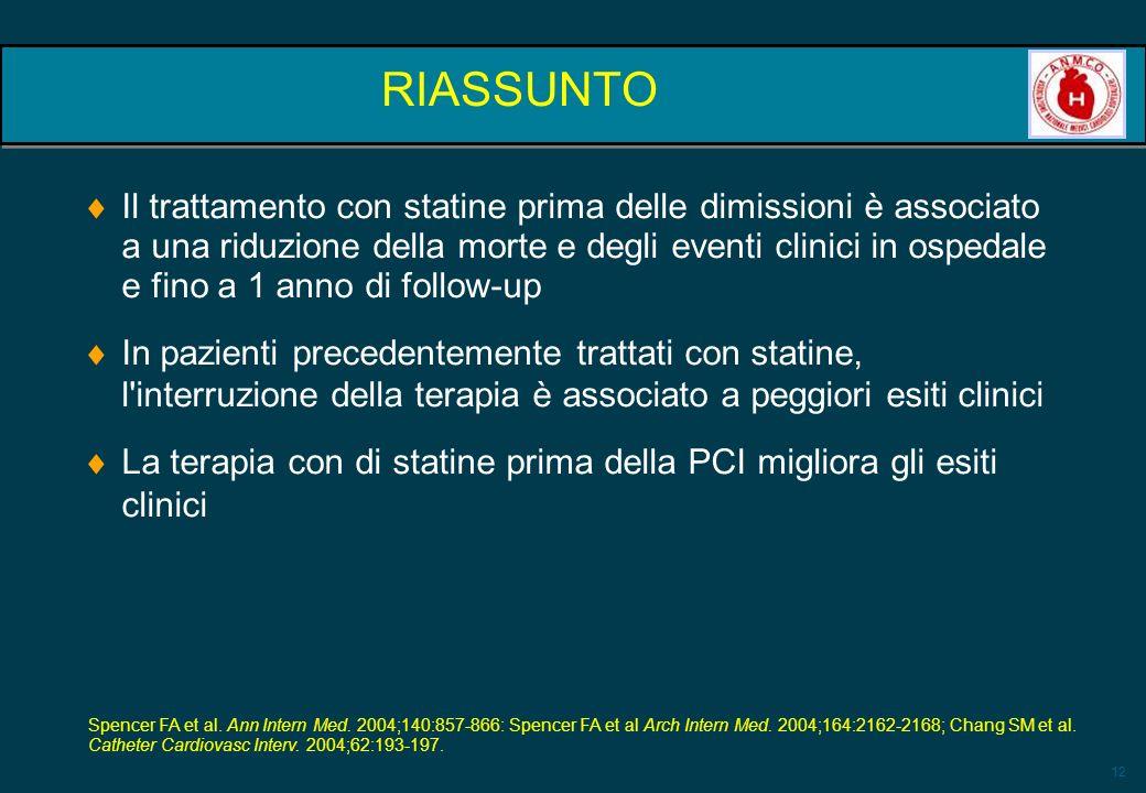 12 RIASSUNTO Il trattamento con statine prima delle dimissioni è associato a una riduzione della morte e degli eventi clinici in ospedale e fino a 1 a