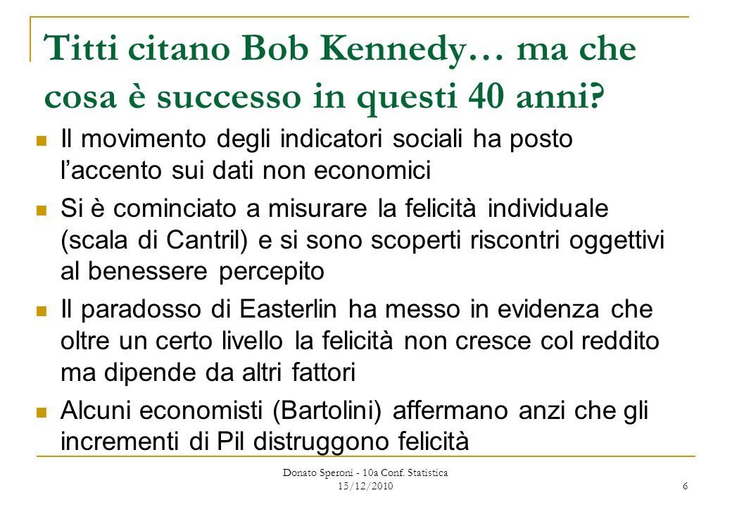Titti citano Bob Kennedy… ma che cosa è successo in questi 40 anni.