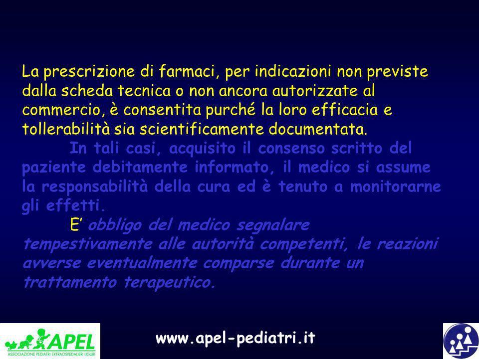 www.apel-pediatri.it La prescrizione di farmaci, per indicazioni non previste dalla scheda tecnica o non ancora autorizzate al commercio, è consentita