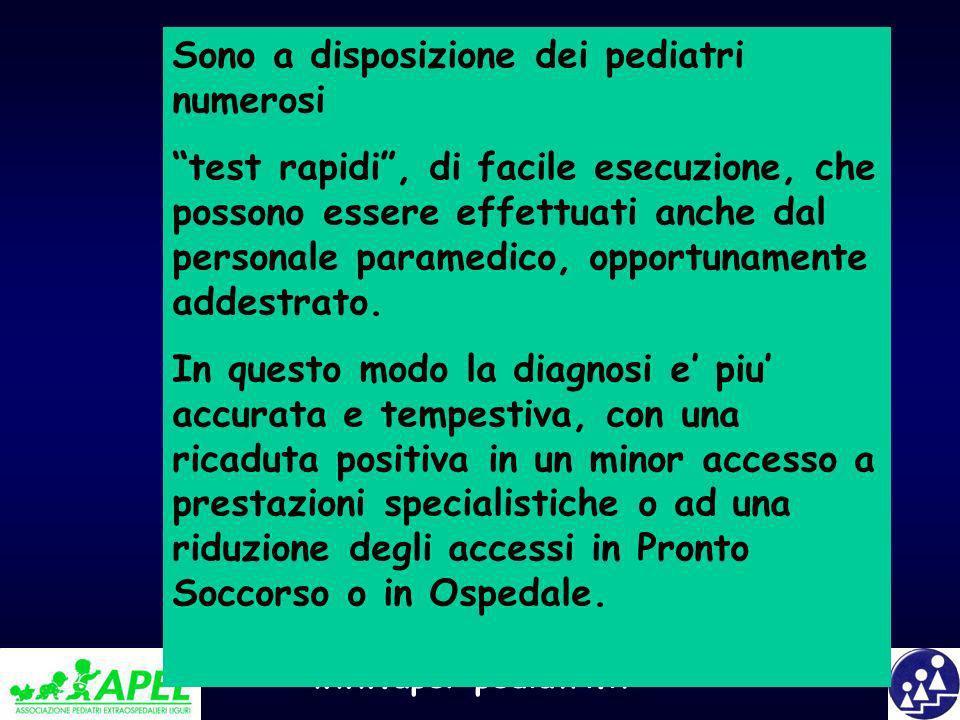 www.apel-pediatri.it Sono a disposizione dei pediatri numerosi test rapidi, di facile esecuzione, che possono essere effettuati anche dal personale pa