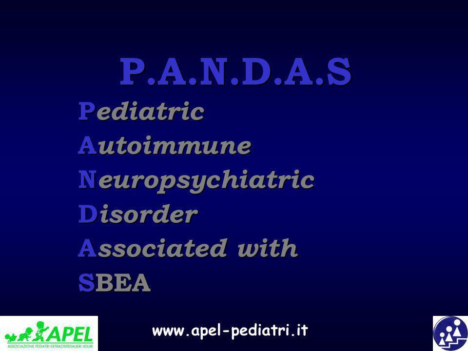 www.apel-pediatri.it P.A.N.D.A.S P ediatric A utoimmune N europsychiatric D isorder A ssociated with SBEA
