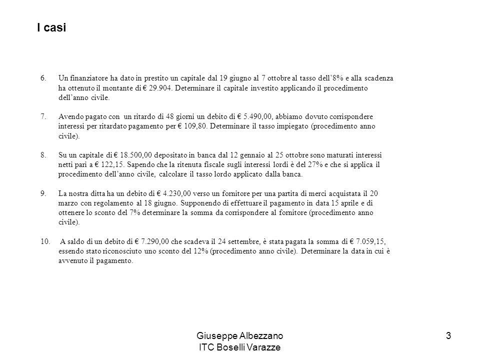 Giuseppe Albezzano ITC Boselli Varazze 3 6.Un finanziatore ha dato in prestito un capitale dal 19 giugno al 7 ottobre al tasso dell8% e alla scadenza