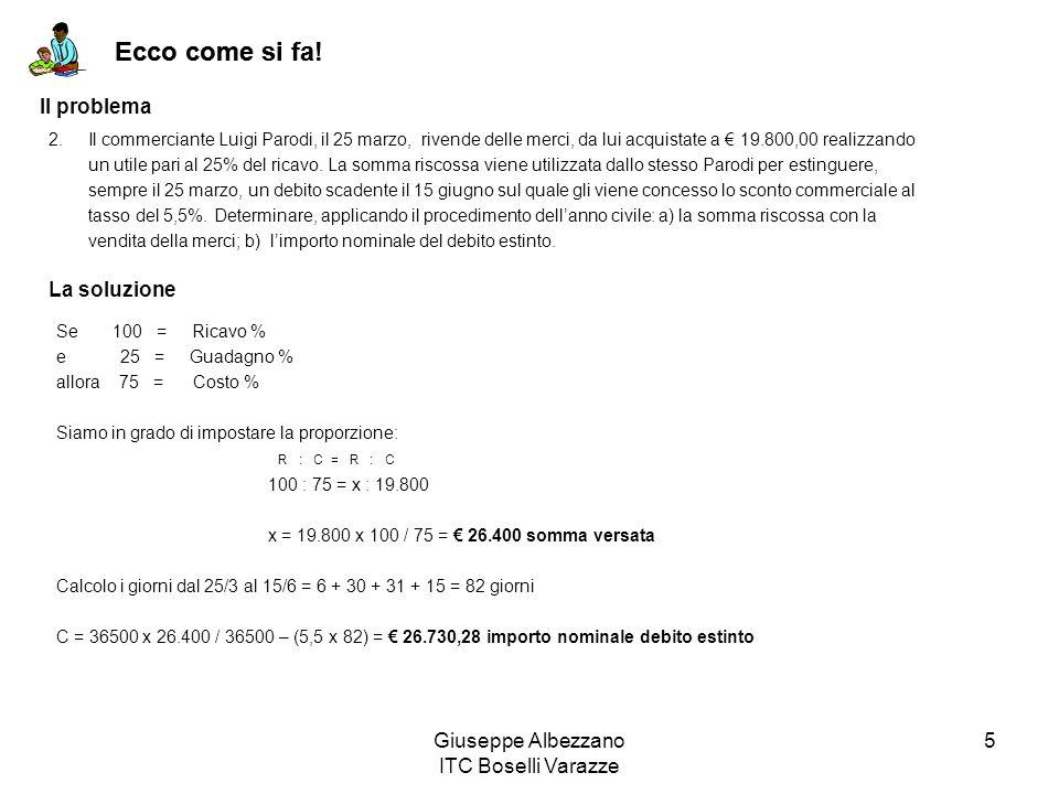 Giuseppe Albezzano ITC Boselli Varazze 5 Ecco come si fa! 2.Il commerciante Luigi Parodi, il 25 marzo, rivende delle merci, da lui acquistate a 19.800