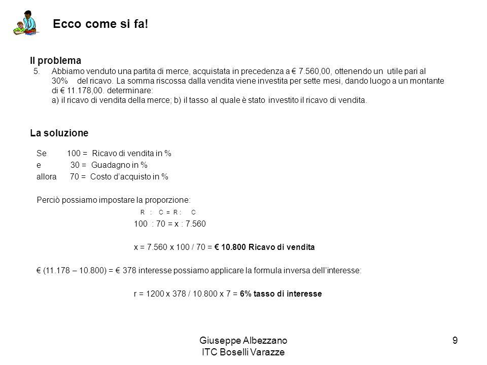 Giuseppe Albezzano ITC Boselli Varazze 9 Ecco come si fa! 5.Abbiamo venduto una partita di merce, acquistata in precedenza a 7.560,00, ottenendo un ut