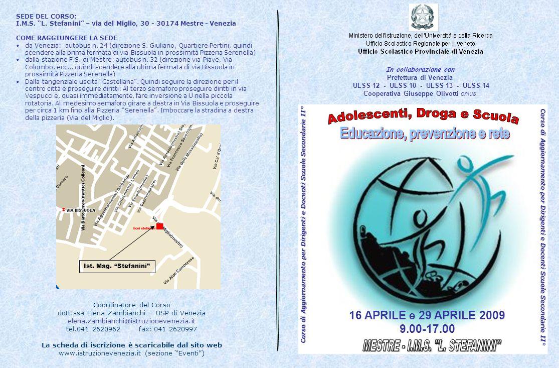 SEDE DEL CORSO: I.M.S. L. Stefanini – via del Miglio, 30 - 30174 Mestre - Venezia COME RAGGIUNGERE LA SEDE da Venezia: autobus n. 24 (direzione S. Giu