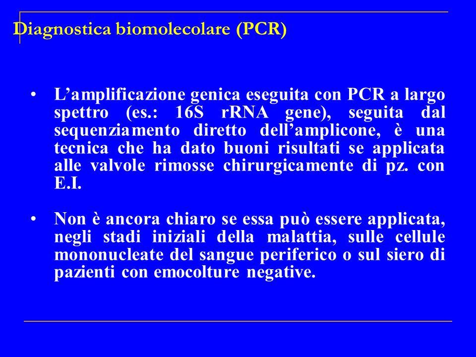 Diagnostica biomolecolare (PCR) Lamplificazione genica eseguita con PCR a largo spettro (es.: 16S rRNA gene), seguita dal sequenziamento diretto della