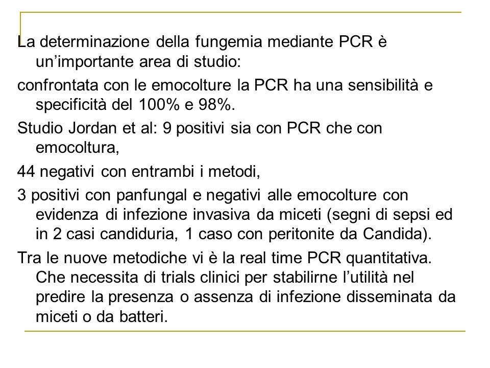 La determinazione della fungemia mediante PCR è unimportante area di studio: confrontata con le emocolture la PCR ha una sensibilità e specificità del