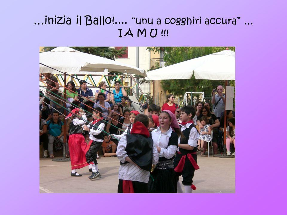 …inizia il Ballo!.... unu a cogghiri accura … I A M U !!!