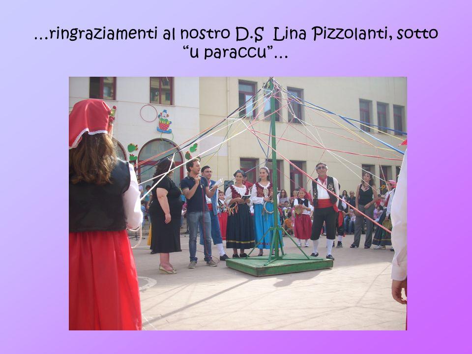 …ringraziamenti al nostro D.S Lina Pizzolanti, sotto u paraccu …