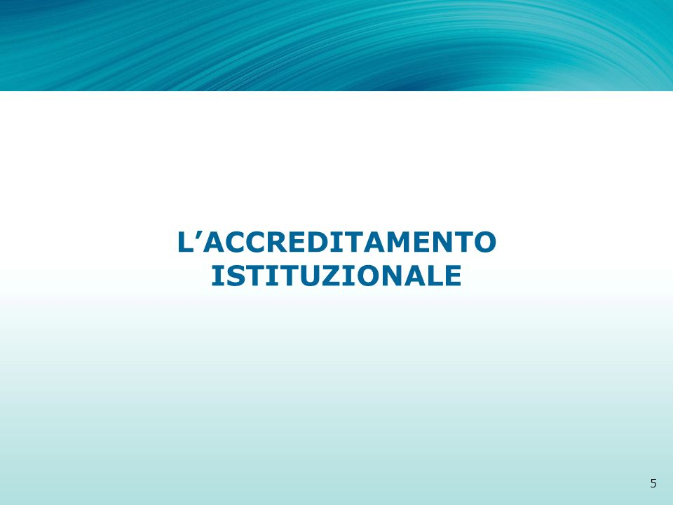 LACCREDITAMENTO ISTITUZIONALE 5