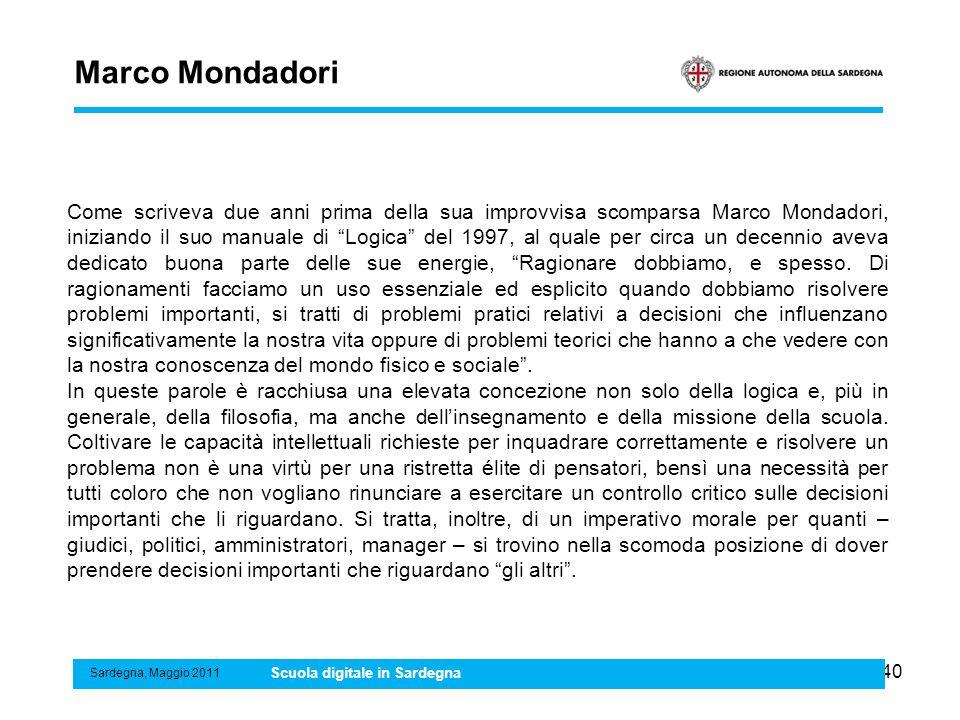 40 Marco Mondadori Sardegna, Maggio 2011 Scuola digitale in Sardegna Come scriveva due anni prima della sua improvvisa scomparsa Marco Mondadori, iniz