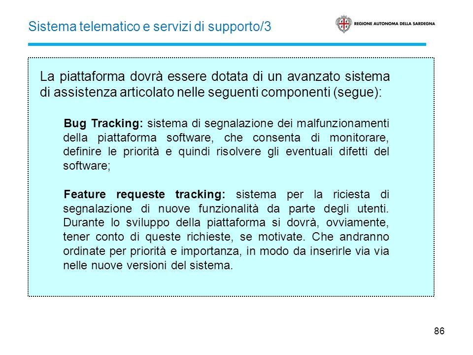 86 La piattaforma dovrà essere dotata di un avanzato sistema di assistenza articolato nelle seguenti componenti (segue): Bug Tracking: sistema di segn