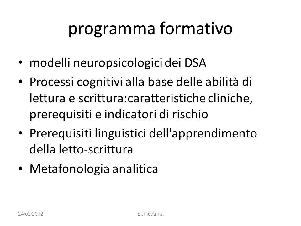 programma formativo modelli neuropsicologici dei DSA Processi cognitivi alla base delle abilità di lettura e scrittura:caratteristiche cliniche, prere