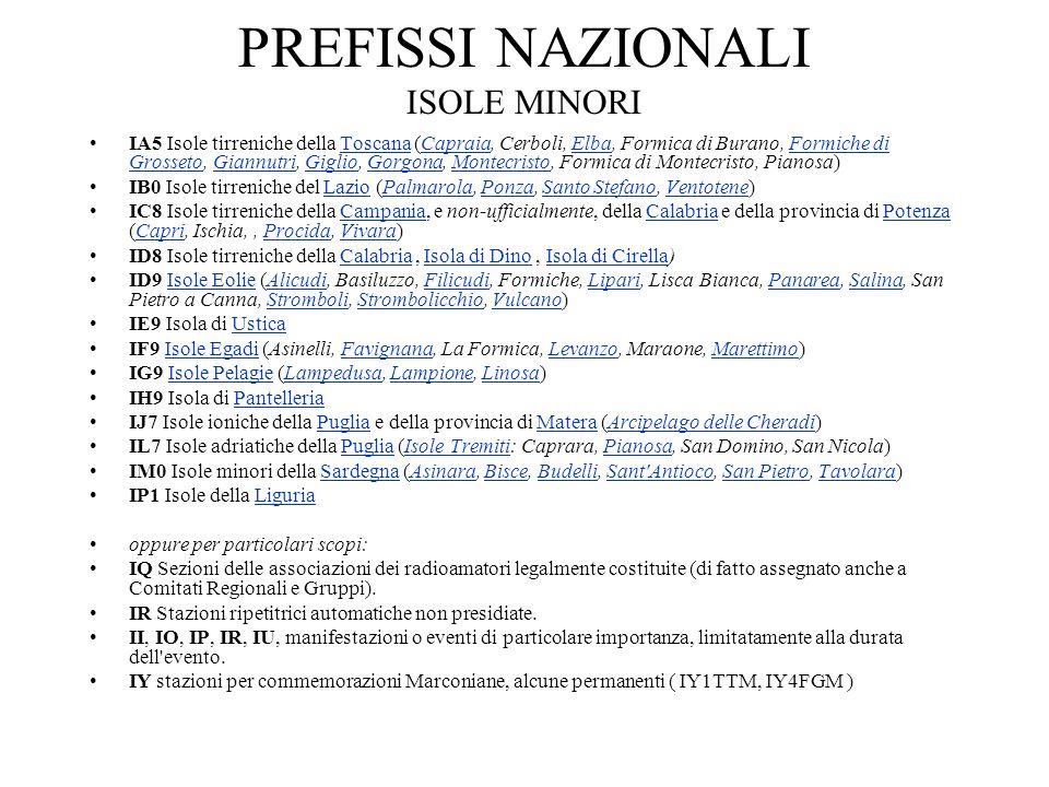 PREFISSI NAZIONALI ISOLE MINORI IA5 Isole tirreniche della Toscana (Capraia, Cerboli, Elba, Formica di Burano, Formiche di Grosseto, Giannutri, Giglio