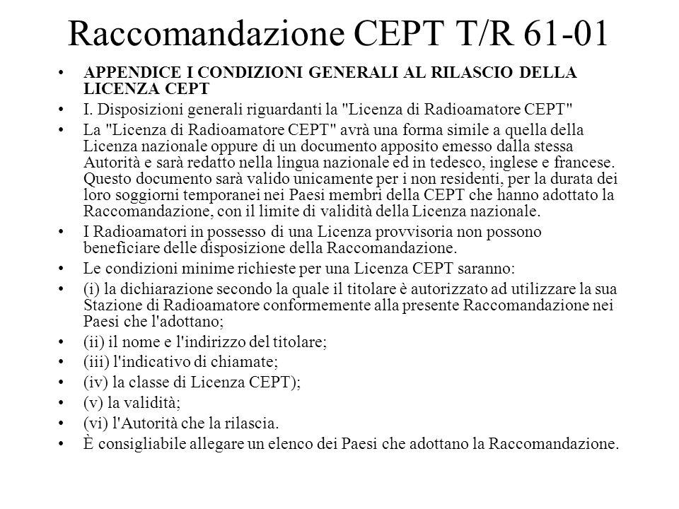 Raccomandazione CEPT T/R 61-01 APPENDICE I CONDIZIONI GENERALI AL RILASCIO DELLA LICENZA CEPT I. Disposizioni generali riguardanti la