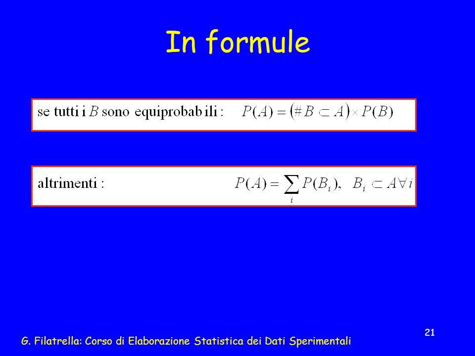G. Filatrella: Corso di Elaborazione Statistica dei Dati Sperimentali 21 In formule