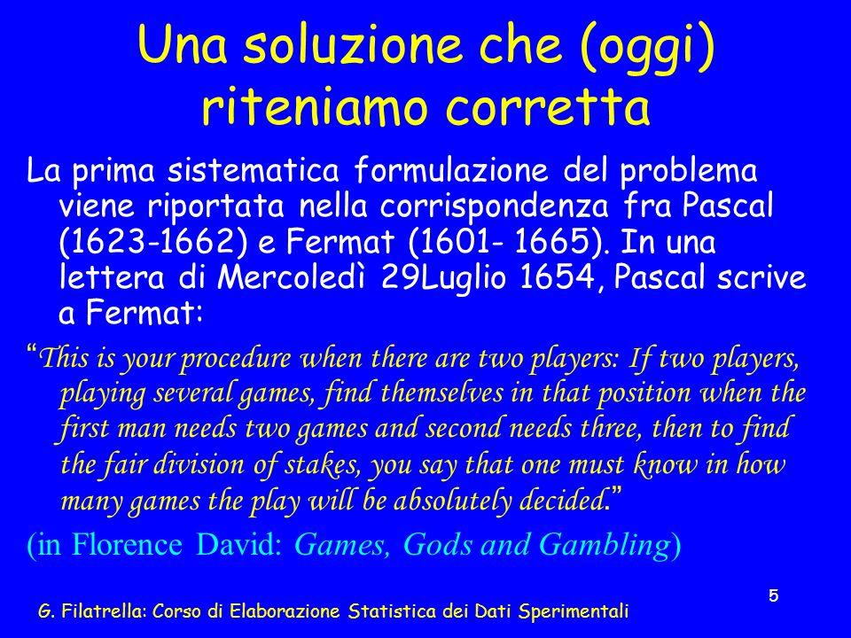G. Filatrella: Corso di Elaborazione Statistica dei Dati Sperimentali 5 Una soluzione che (oggi) riteniamo corretta La prima sistematica formulazione