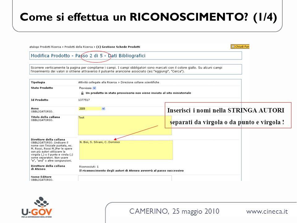 CAMERINO, 25 maggio 2010 www.cineca.it Come si effettua un RICONOSCIMENTO.