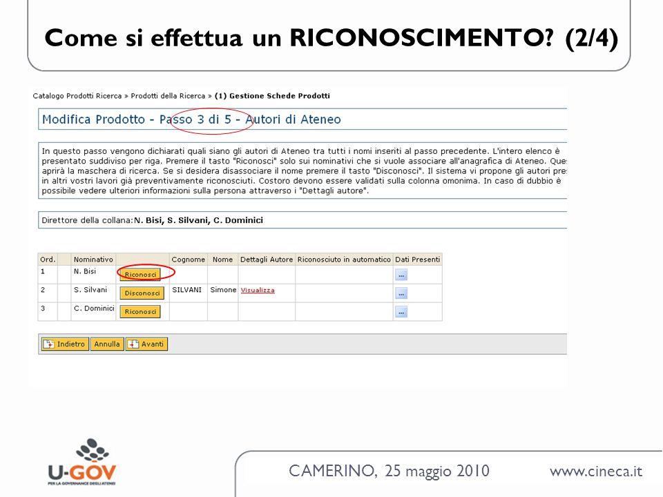 CAMERINO, 25 maggio 2010 www.cineca.it Come si effettua un RICONOSCIMENTO? (2/4)