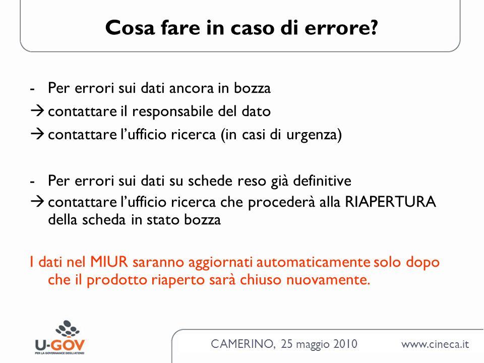 CAMERINO, 25 maggio 2010 www.cineca.it Cosa fare in caso di errore.