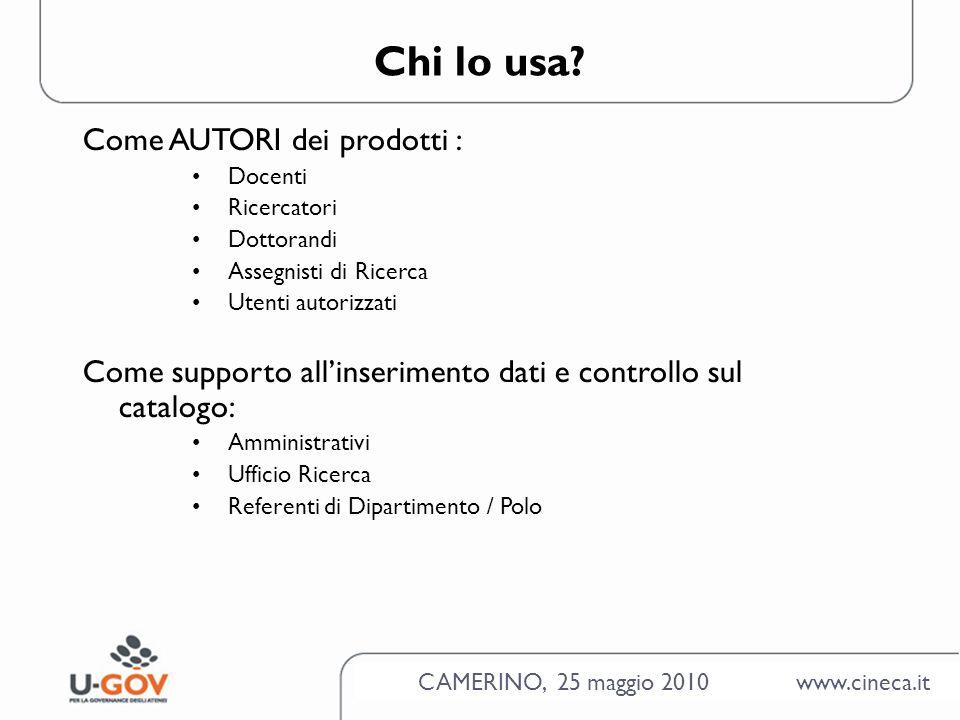 CAMERINO, 25 maggio 2010 www.cineca.it Ricerca schede prodotti Cosa posso fare utilizzando la ricerca.