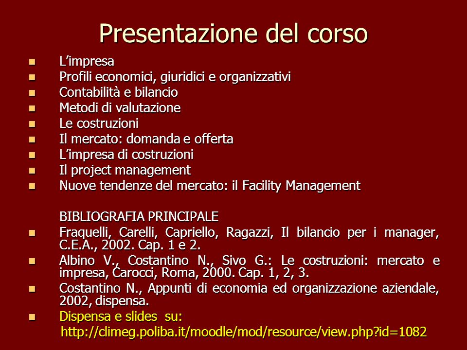 Presentazione del corso Limpresa Limpresa Profili economici, giuridici e organizzativi Profili economici, giuridici e organizzativi Contabilità e bila
