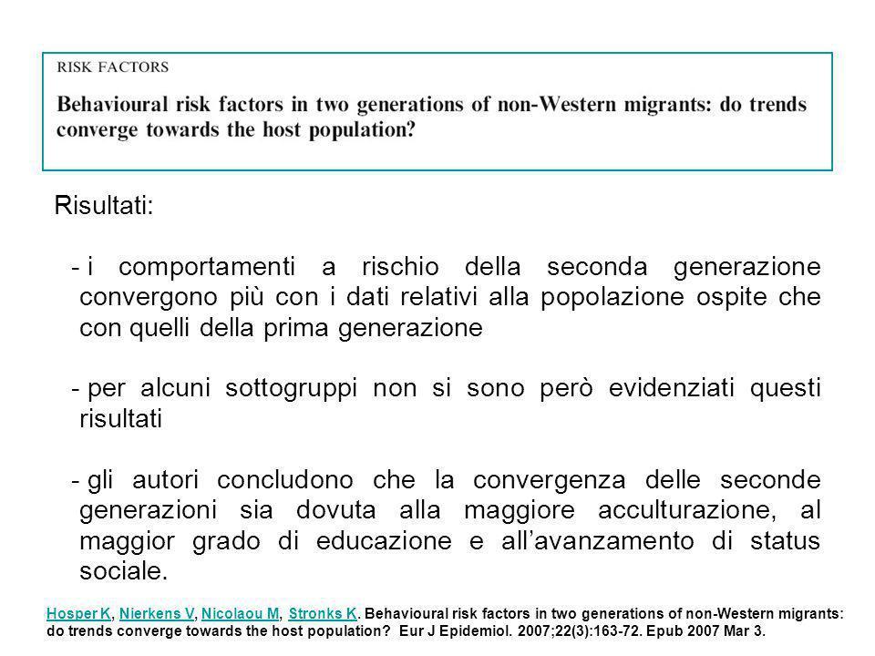 Risultati: - i comportamenti a rischio della seconda generazione convergono più con i dati relativi alla popolazione ospite che con quelli della prima