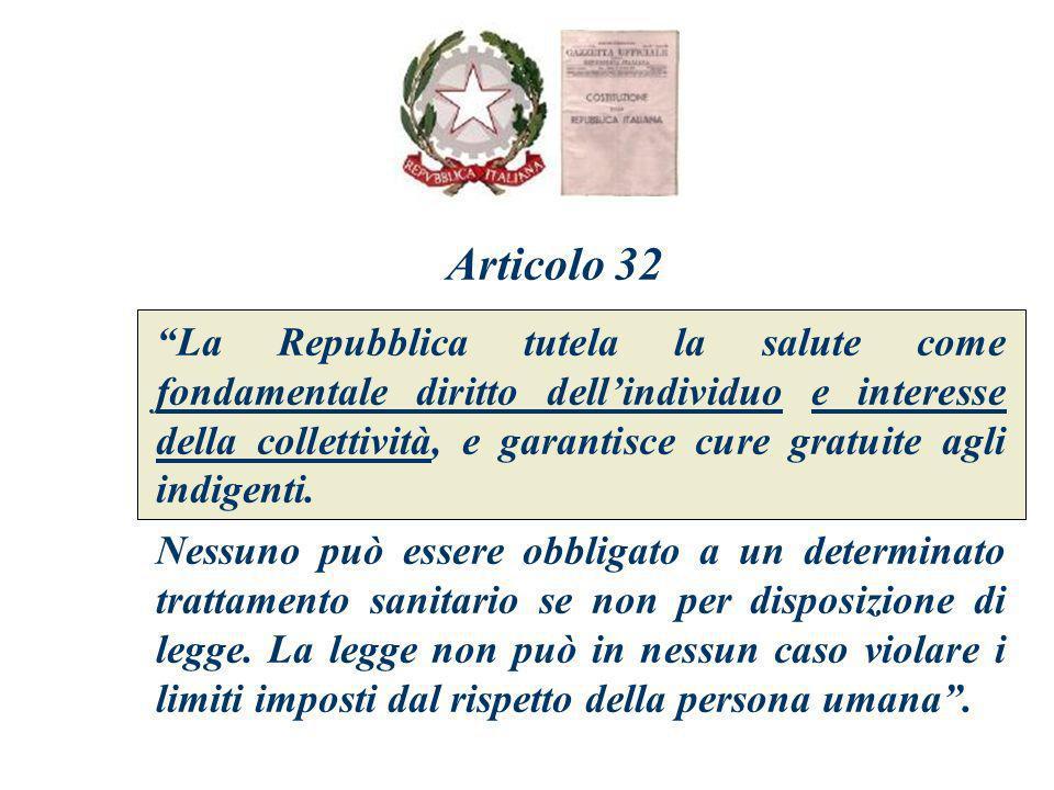 La Repubblica tutela la salute come fondamentale diritto dellindividuo e interesse della collettività, e garantisce cure gratuite agli indigenti. Ness