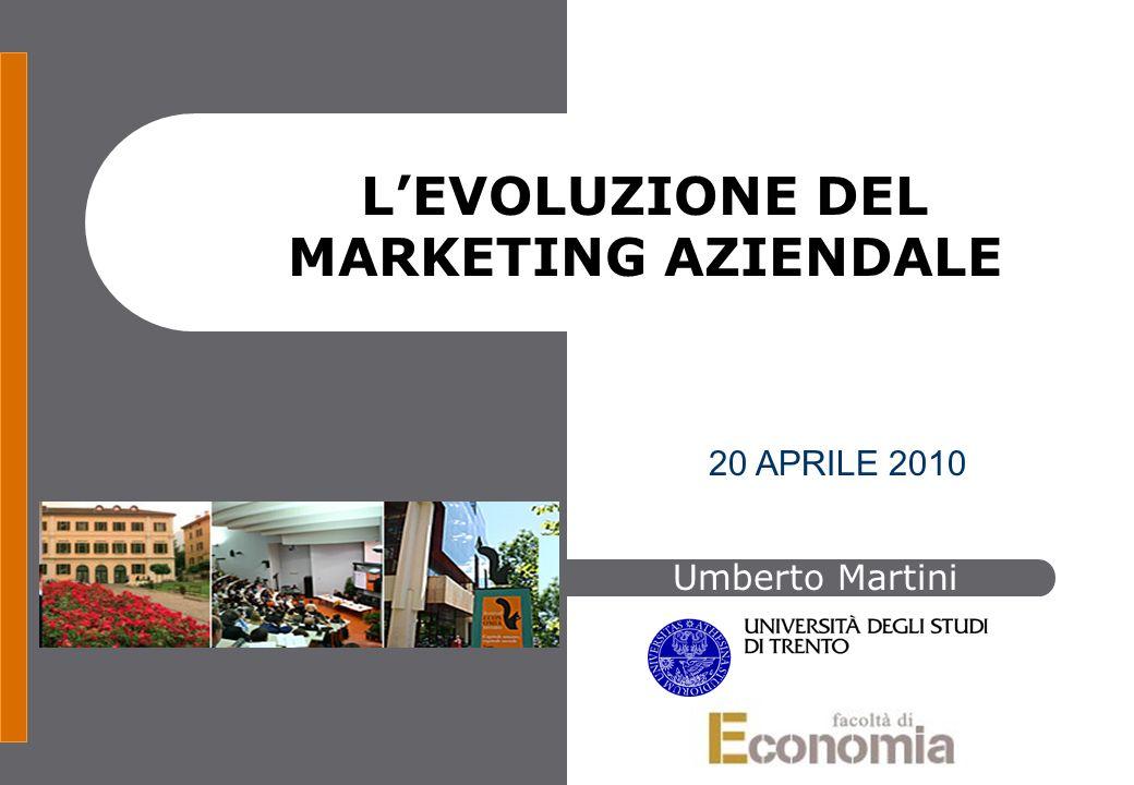 LEVOLUZIONE DEL MARKETING AZIENDALE U.Martini Cosè il marketing.