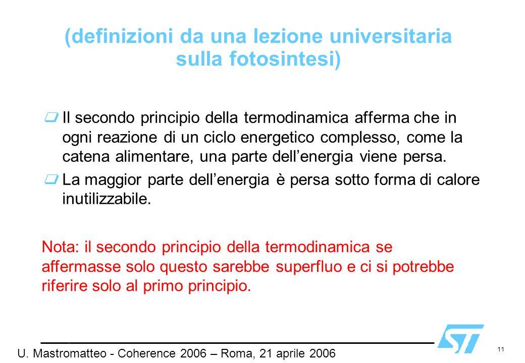 11 (definizioni da una lezione universitaria sulla fotosintesi) Il secondo principio della termodinamica afferma che in ogni reazione di un ciclo ener