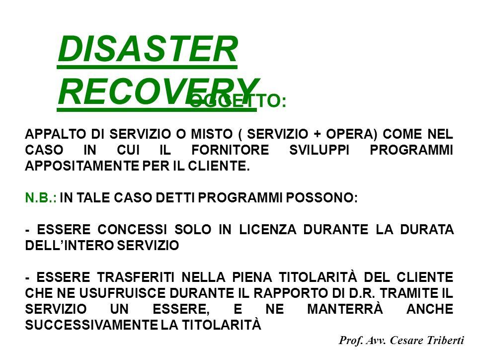 DISASTER RECOVERY APPALTO DI SERVIZIO O MISTO ( SERVIZIO + OPERA) COME NEL CASO IN CUI IL FORNITORE SVILUPPI PROGRAMMI APPOSITAMENTE PER IL CLIENTE.