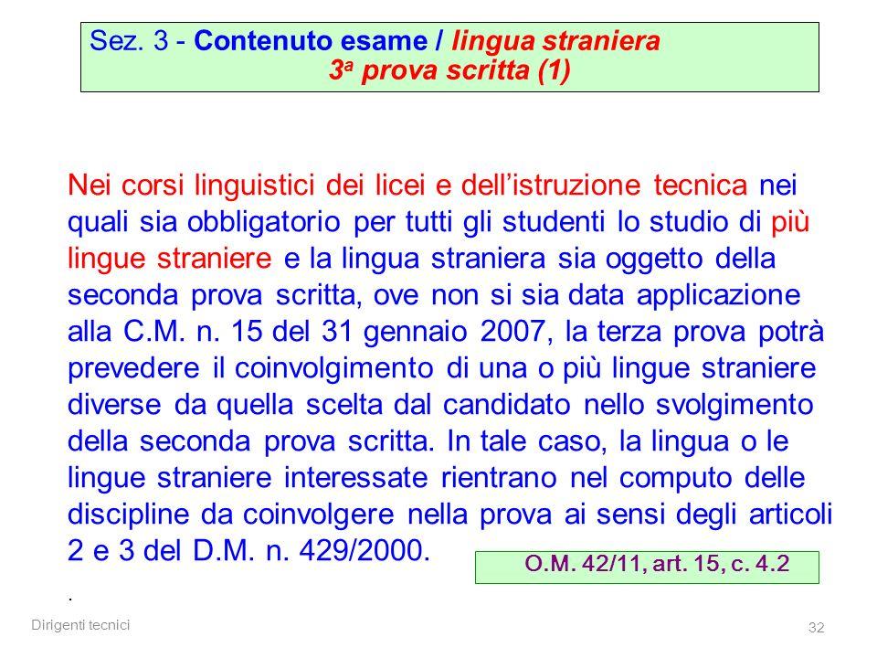Dirigenti tecnici 32 Sez. 3 - Contenuto esame / lingua straniera 3 a prova scritta (1) Nei corsi linguistici dei licei e dellistruzione tecnica nei qu