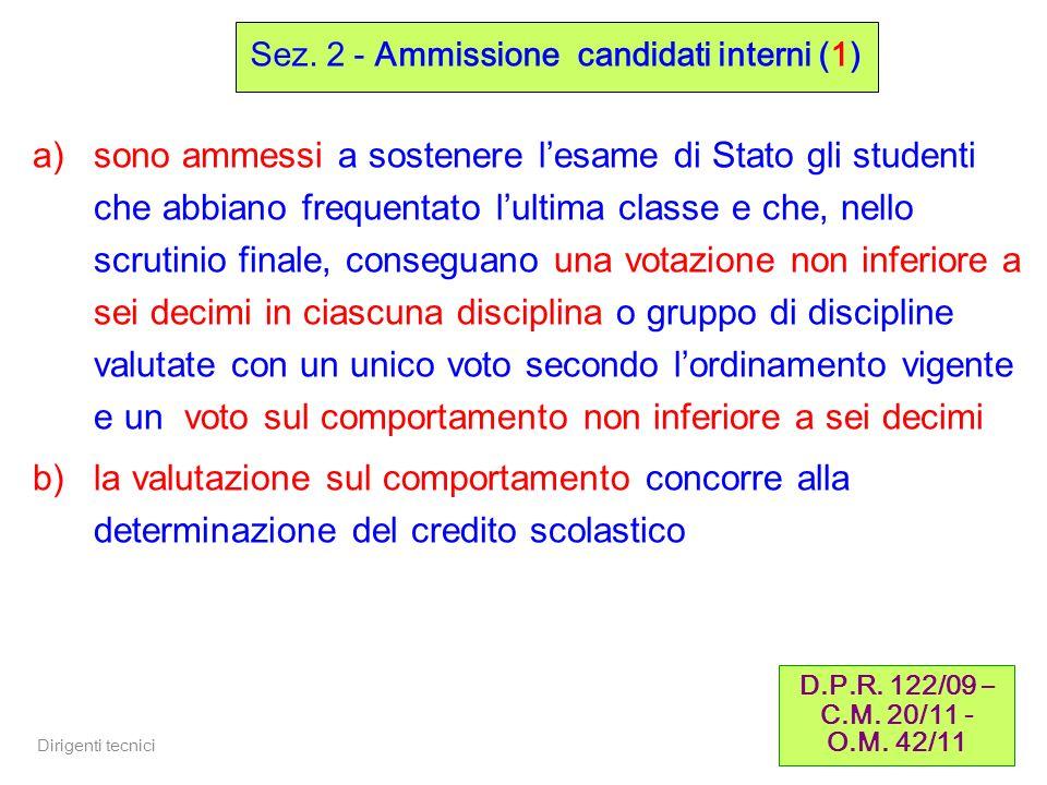 Dirigenti tecnici 25 Prove scritte: - le prime due spettano al Ministero, la terza alla Commissione (cfr.