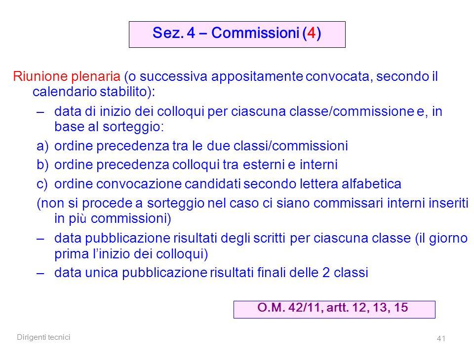 Dirigenti tecnici 41 Riunione plenaria (o successiva appositamente convocata, secondo il calendario stabilito): –data di inizio dei colloqui per ciasc