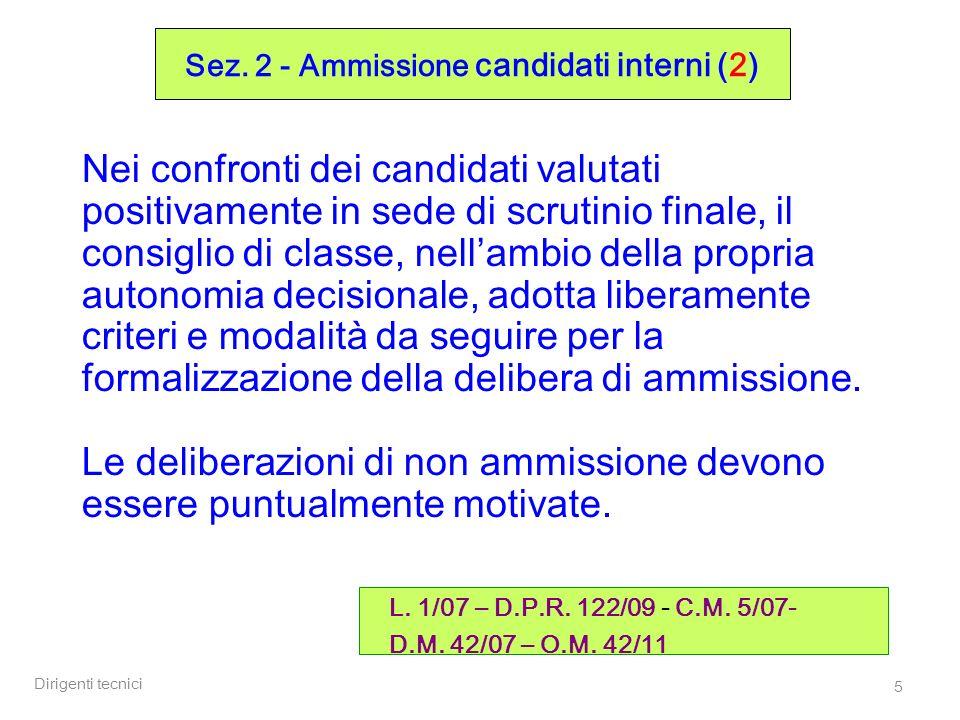 Dirigenti tecnici 26 Effettuazione: 27 giugno 2011 –Struttura: definita collegialmente entro il 25 giugno in coerenza con il documento del C.d.C.