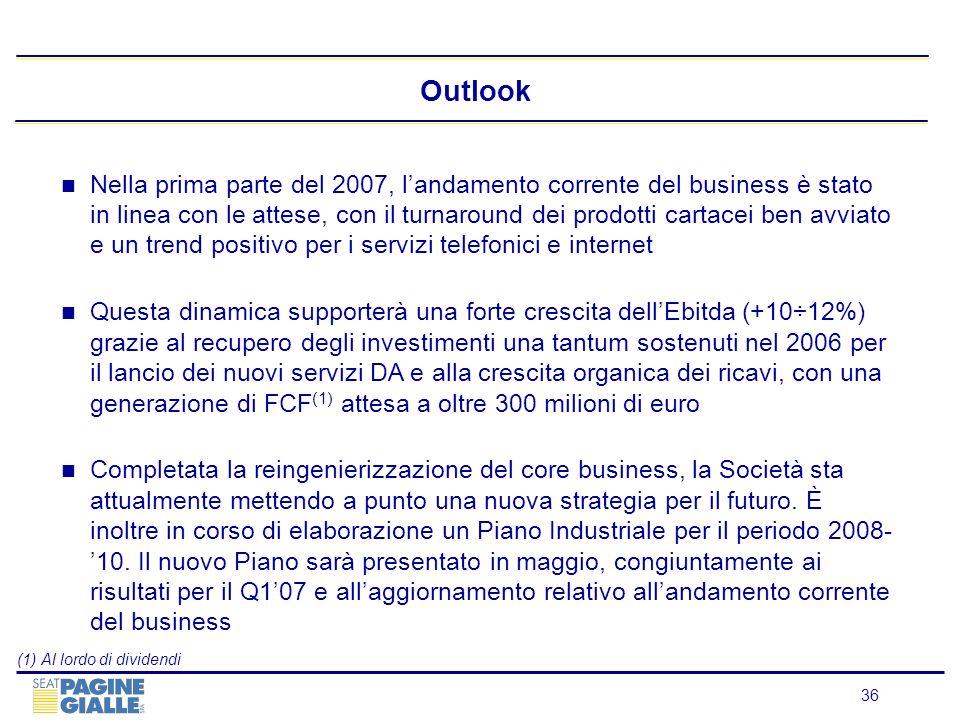 36 Outlook Nella prima parte del 2007, landamento corrente del business è stato in linea con le attese, con il turnaround dei prodotti cartacei ben av
