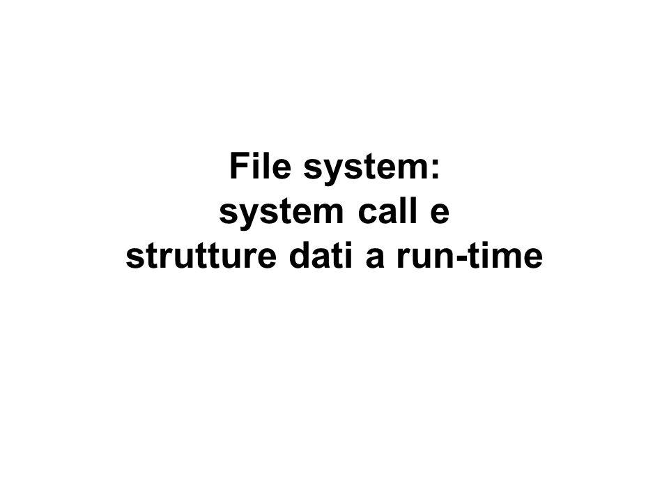 File system: system call e strutture dati a run-time